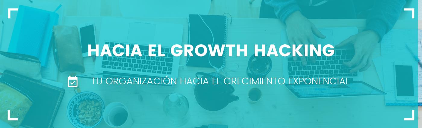Hacia el Growth Hacking